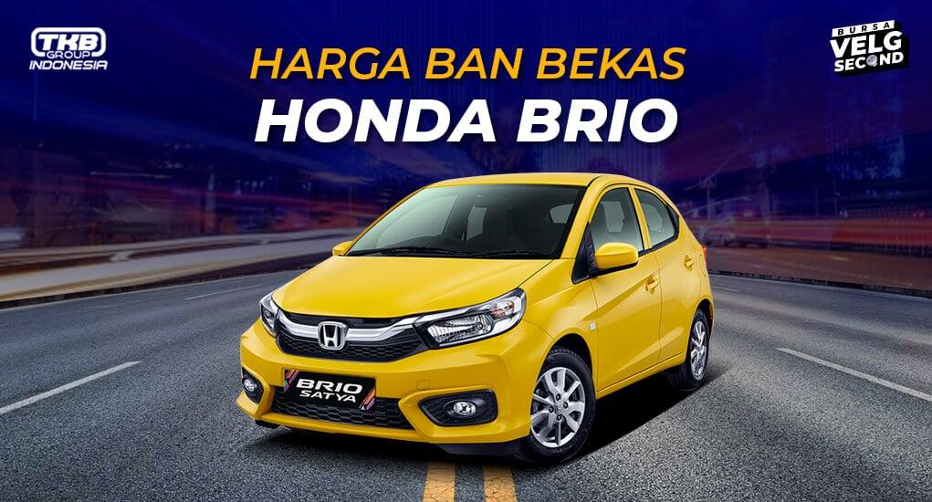 Harga Ban Bekas Mobil Brio