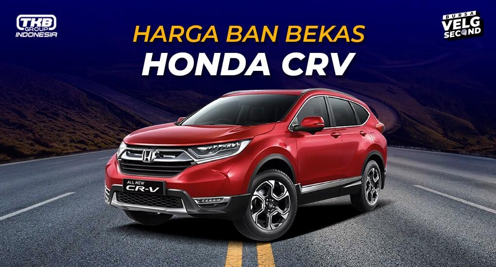 Harga Ban Bekas Mobil CRV