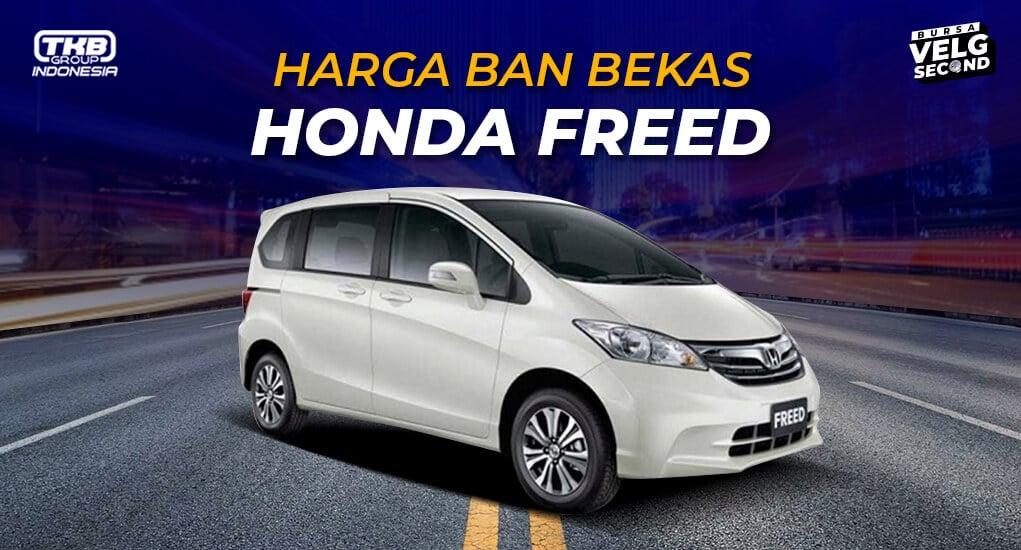 Harga Ban Bekas Mobil Freed
