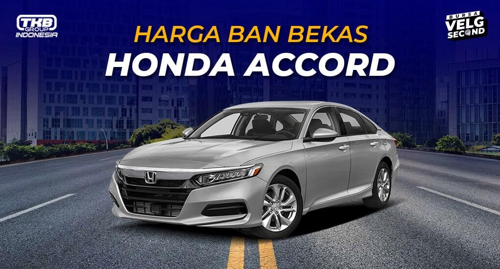 Harga Ban Bekas Mobil Accord