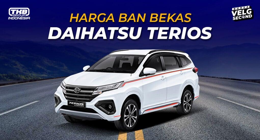 Harga Ban Bekas Mobil Terios